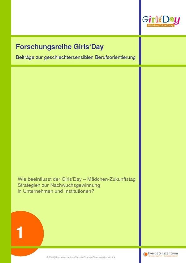 Wie beeinflusst der Girls'Day – Mädchen-Zukunftstag Strategien zur Nachwuchsgewinnung in Unternehmen und Institutionen? | Forschungsreihe Teil 1
